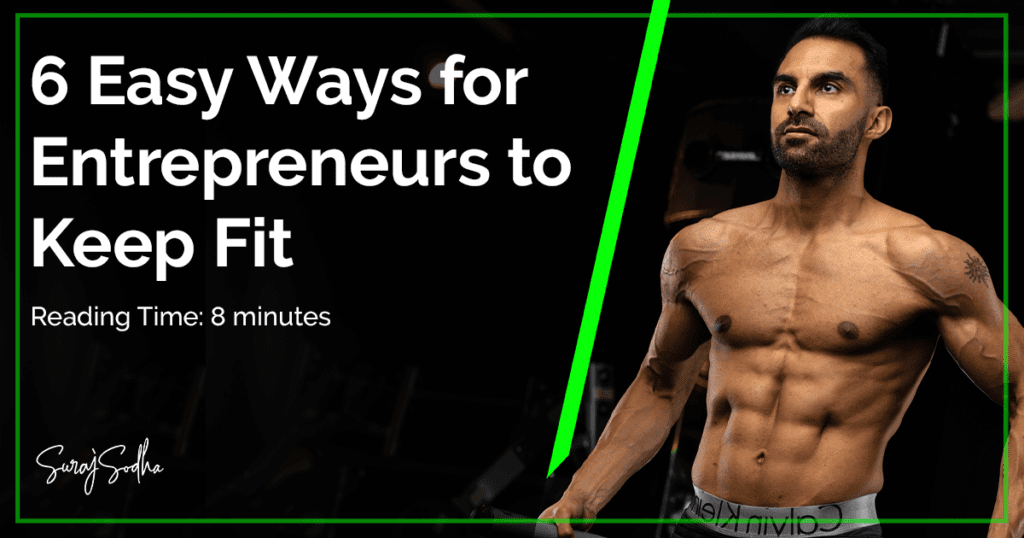 6 Easy Ways for Entrepreneurs to Stay Fit